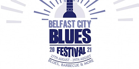 Belfast City Blues Festival - Friday 27th August 2 tickets
