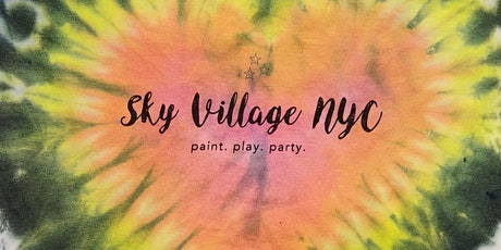 Sky Village NYC Tie-Dye and Slime tickets