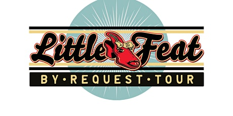 Little Feat - By Request Tour with Special Guest Jack Broadbent tickets
