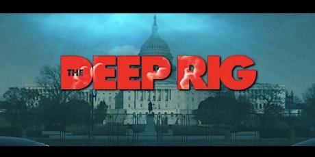 RWSF July 2021 Dinner and Screening: DEEP RIG tickets