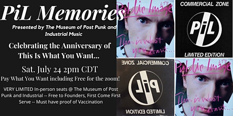 """PiL Memories: Anniversary of """"This Is What You Want..."""" tickets"""