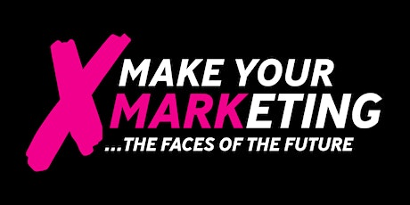 Make Your MARKeting...the Faces of the Future tickets