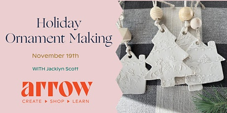 Holiday Ornament Making with Jacklyn Scott - Powered by Arrow tickets