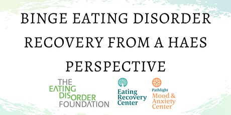 Binge Eating Disorder: Recovery from a HAES Perspective tickets