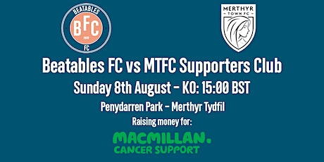 Beatables FC vs Merthyr Town Supporters Club - Charity Match for Macmillan tickets