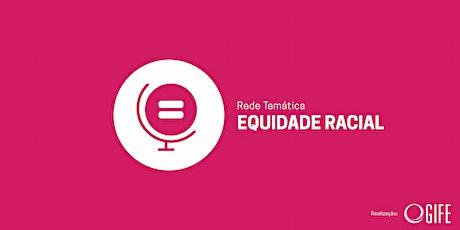 4ª oficina para promoção da Equidade Racial no ISP ingressos