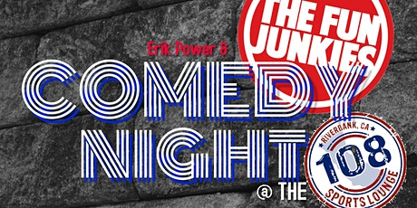 Erik Power & The Fun Junkies present Comedy Night at the 108 tickets
