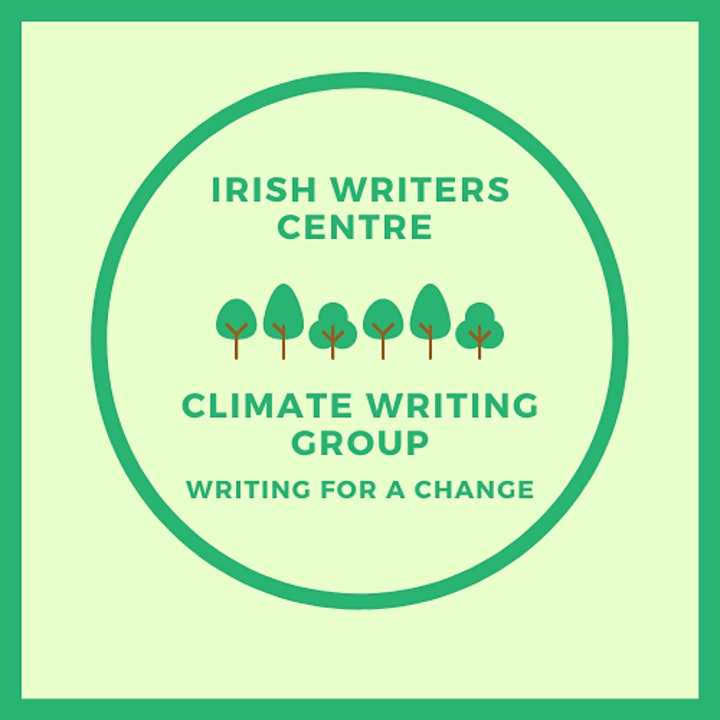 Irish Writers Centre Climate Writing Group: Writing for a Change. Session 2 image