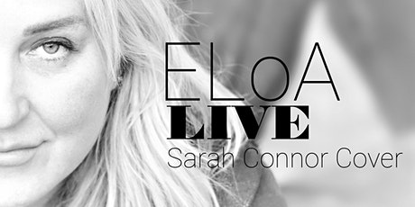 ELoA in Concert - Sarah Connor Cover Tickets