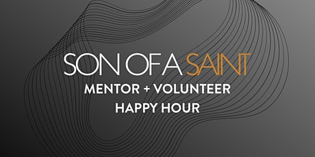 Son of a Saint Mentor + Volunteer Happy Hour tickets