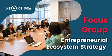 Entrepreneurial Ecosystem Strategy Focus Groups tickets
