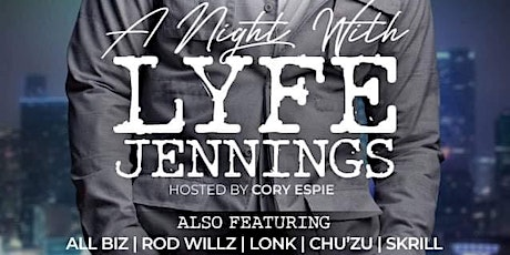 A Night With Lyfe Jennings  hosted by Cory Espie tickets