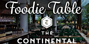Foodie Table at The Continental