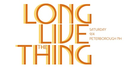 Long Live the Thing tickets