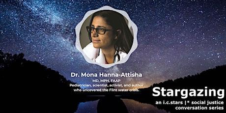Stargazing: A Conversation with Dr. Mona Hanna-Attisha tickets