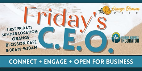 Friday's C.E.O. - Connect, Engage, and Open for business! tickets