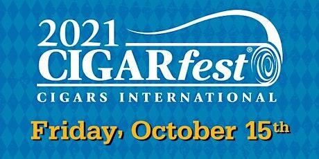 CIGARfest 2021 - Friday October 15th, 2021 tickets