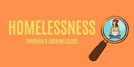Homelessness Through A Looking Glass tickets