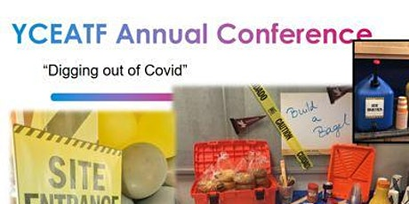 """YCEATF 13th Annual Conference """"Digging out of Covid"""" tickets"""