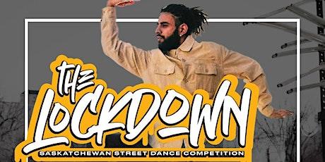 The Lock Down - Saskatchewan Street Dance Competition tickets