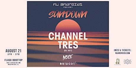 SünDown: Channel Tres DJ Set (21+) tickets