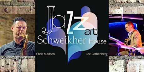 Friday Night Jazz @ Schweikher House with Chris Madsen & Lee Rothenberg tickets