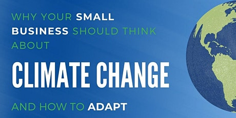 Why your small business should think about Climate Change and how to adapt tickets