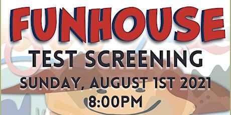 FUNHOUSE Test Screening tickets