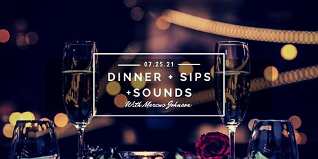 Marcus Johnson's Dinner , Sips & Sounds tickets