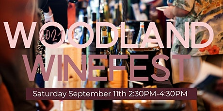 Woodland Winefest 2:30-4:30PM tickets