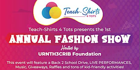 Teach-Shirts 4 Tots 1st Annual Fashion Show & Back 2 School Drive tickets