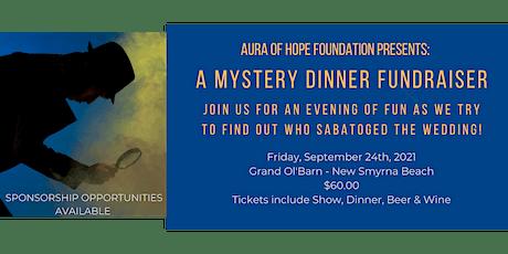 Aura of Hope Foundation Mystery Dinner Fundraiser tickets