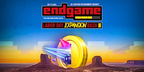 Endgame Labor Day Expansion Bash tickets
