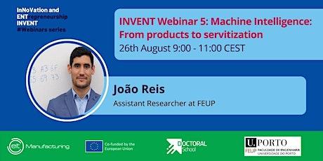INVENT Webinar #5 - Machine Intelligence: From products to servitization biglietti