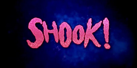 SHOOK! tickets