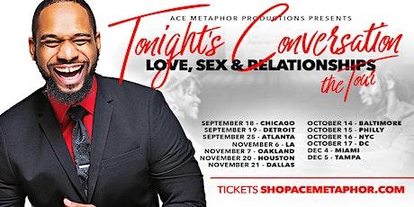 Tonight's Conversation: Love, Sex & Relationships tickets