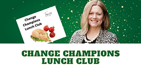 Change Champions Lunch Club - Cracking the Change Code tickets