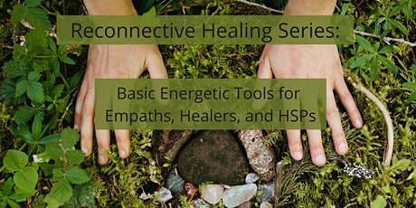 Basic Energetic Tools for Empaths, Healers and HSPs tickets