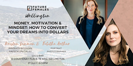 How to Convert Your Dreams into Dollars | Future Females Wellington tickets