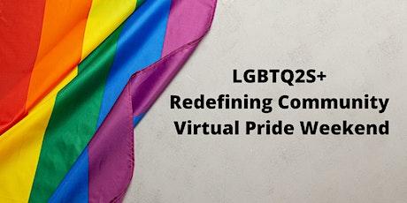 LGBTQ2s+ – Redefining Community Virtual Pride Weekend tickets