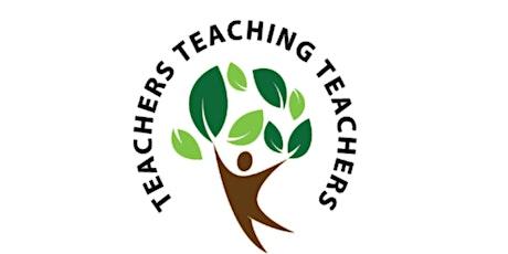 Teachers Teaching Teachers- Fall 2021 Event tickets