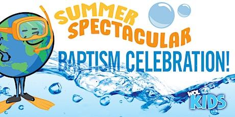 Summer Spectacular Baptism Celebration tickets