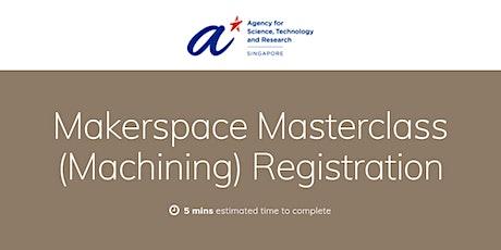Masterclass- Machining: 27 July 2021 tickets