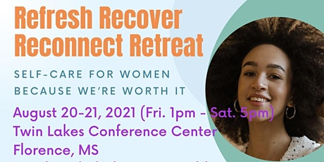 Refresh, Recover & Reconnect Retreat: Self-care For Women tickets