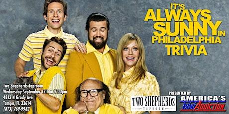 ALWAYS SUNNY IN PHILADELPHIA TRIVIA - ONE TICKET PER TEAM tickets