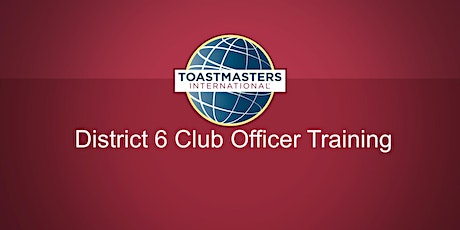 Toastmasters District 6 Club Officer Training tickets