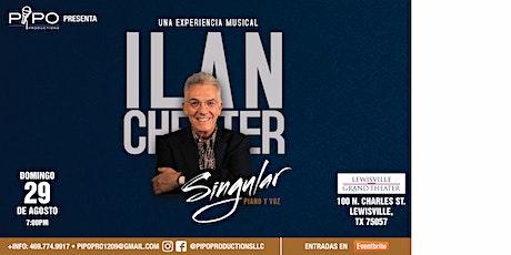 ILAN CHESTER, SINGULAR, SU VOZ Y SU PIANO tickets