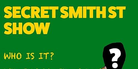 Secret Smith St Show tickets