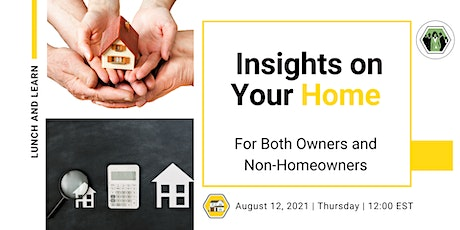 Insights on your Home for Both Owners and Non-Homeowners tickets