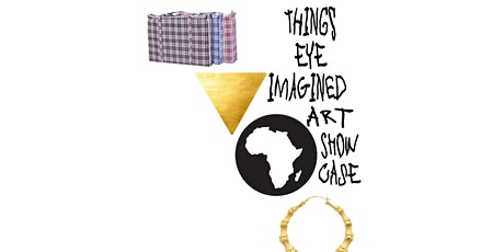Things Eye Imagined Art Show Case tickets